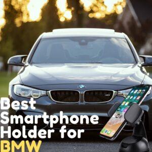 Best BMW Phone Holder, Best BMW Phone Mount, Best Phone Mount for BMW, Best Phone Holder for BMW